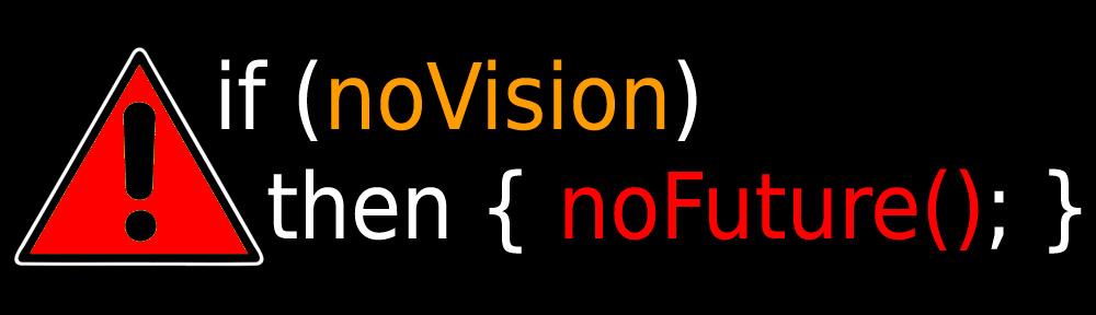 Sans vision, il ne peut y avoir d'avenir